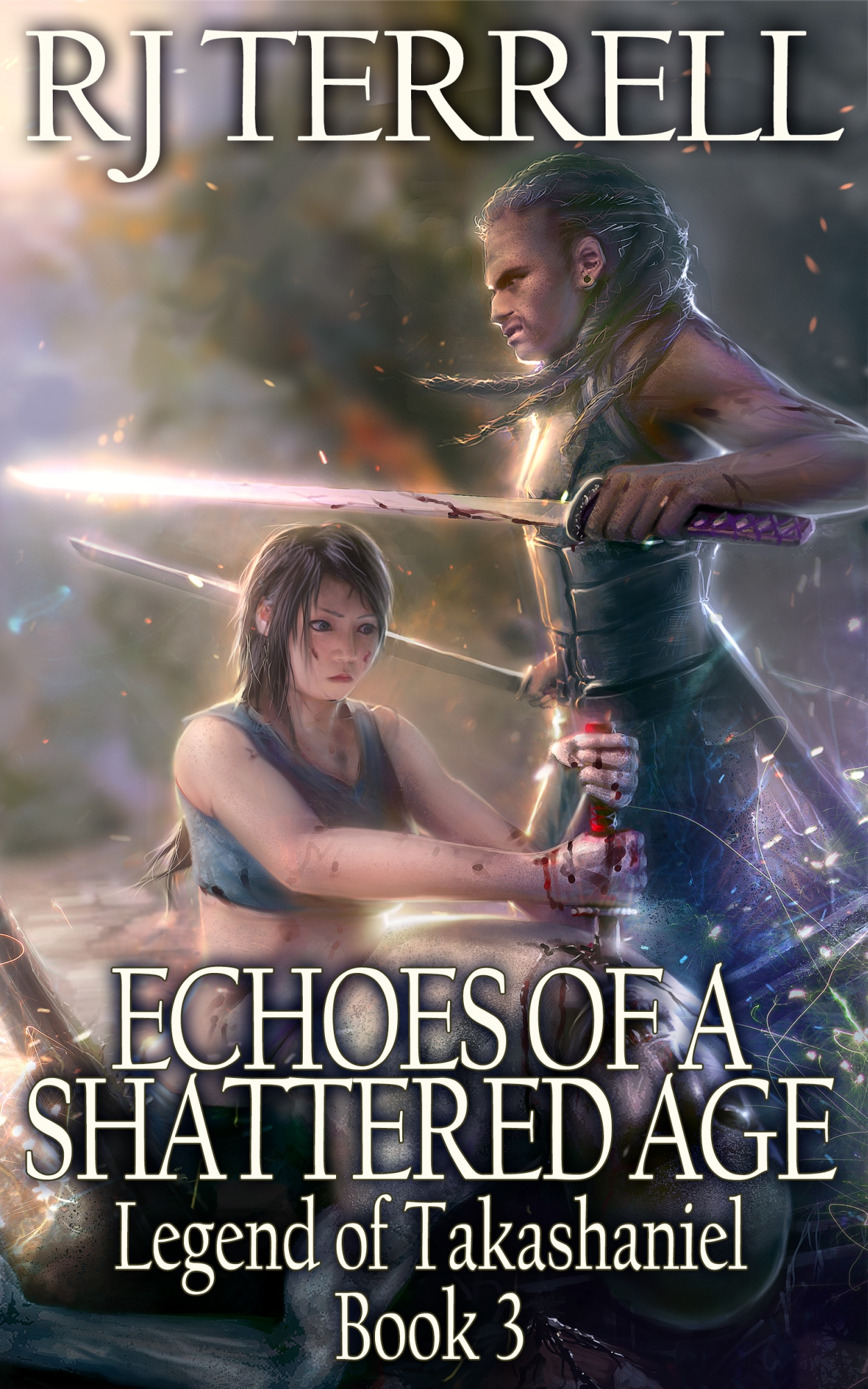 R. J. Terrell - Echoes Of A Shattered Age (Legend Of Takashaniel Trilogy: Book 1)