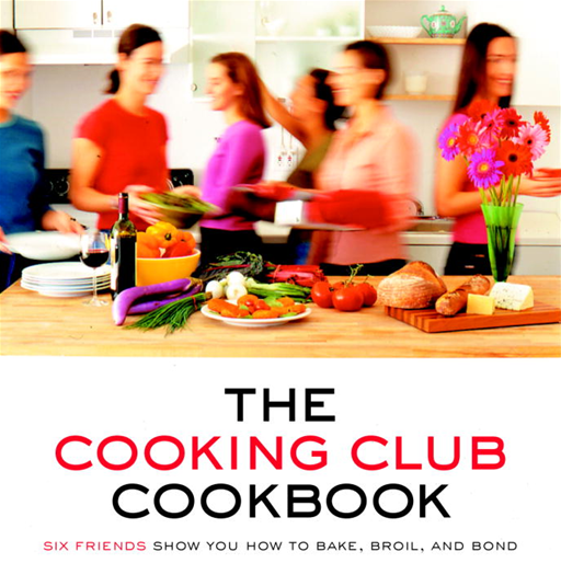The Cooking Club Cookbook By: Cooking Club