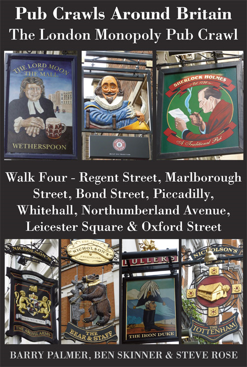 Pub Crawls Around Britain. The London Monopoly Pub Crawl. Walk Four - Regent Street, Marlborough Street, Bond Street, Piccadilly, Whitehall, Northumberland Avenue, Leicester Square & Oxford Street