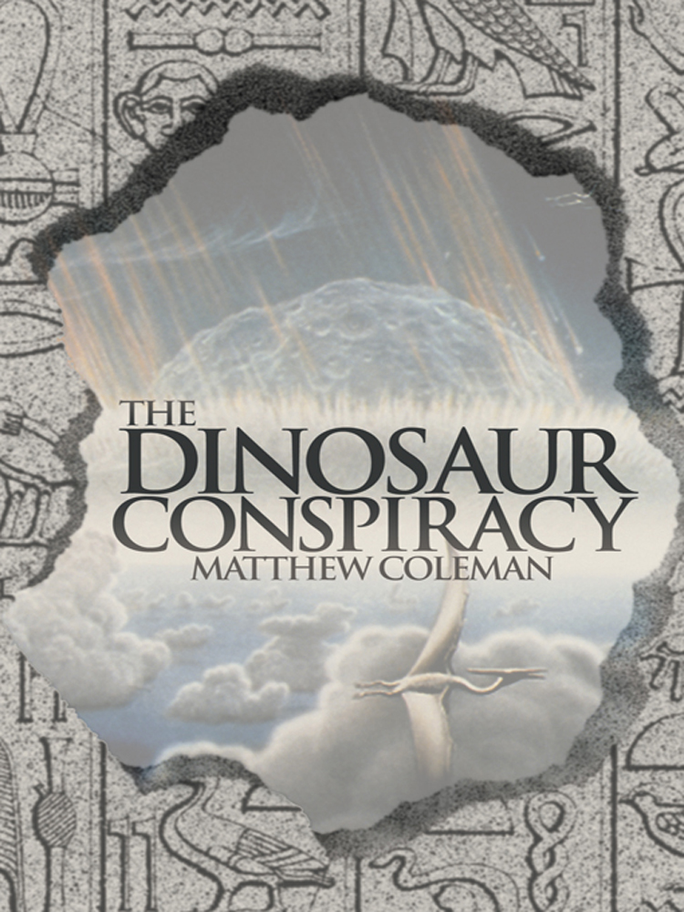 The Dinosaur Conspiracy By: Matthew Coleman