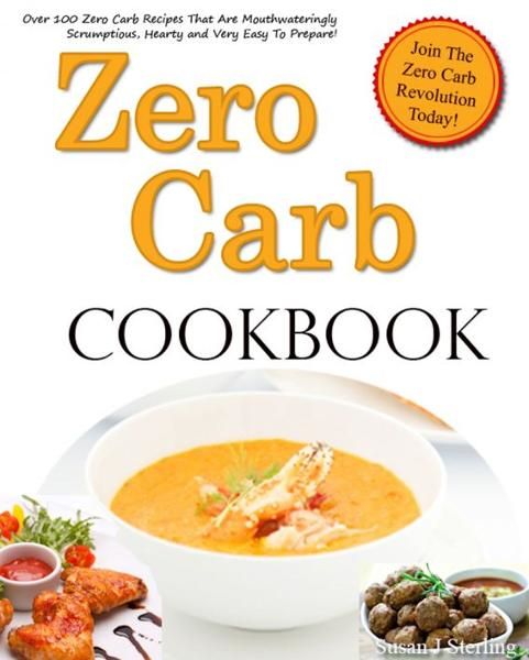 Zero Carb Cookbook By: Susan Sterling
