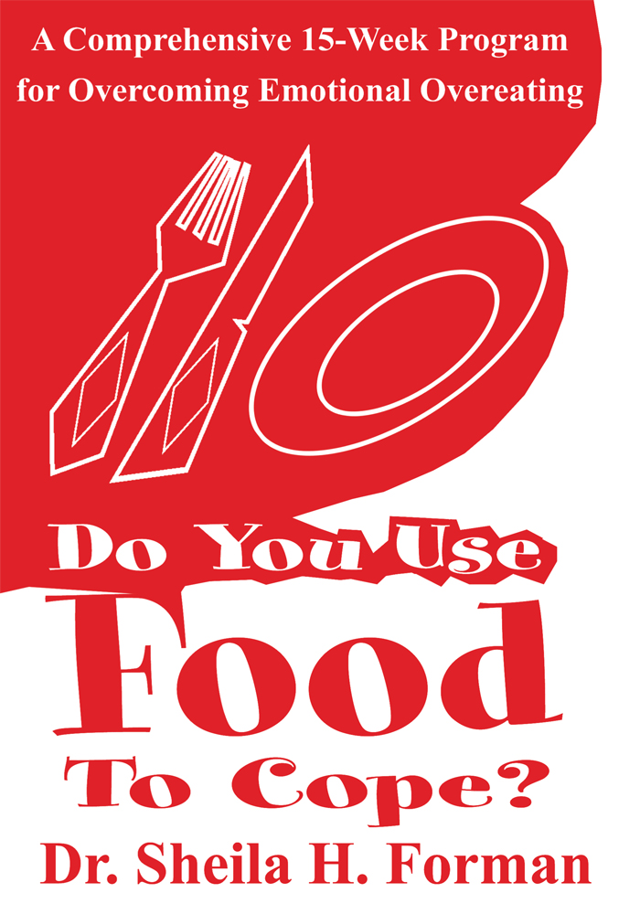 Do You Use Food To Cope? By: Sheila Forman