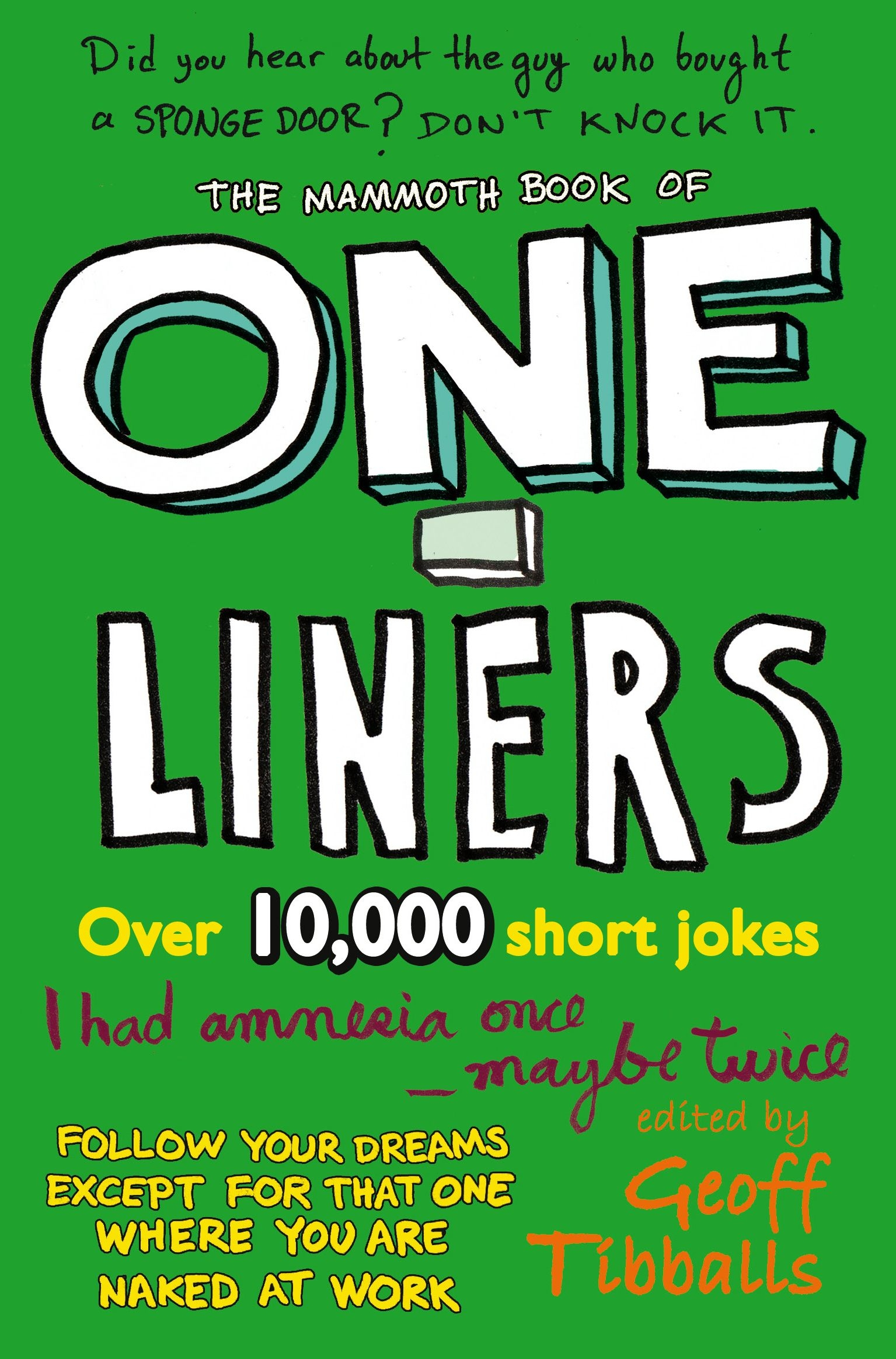 The Mammoth Book of One-Liners By: Geoff Tibballs