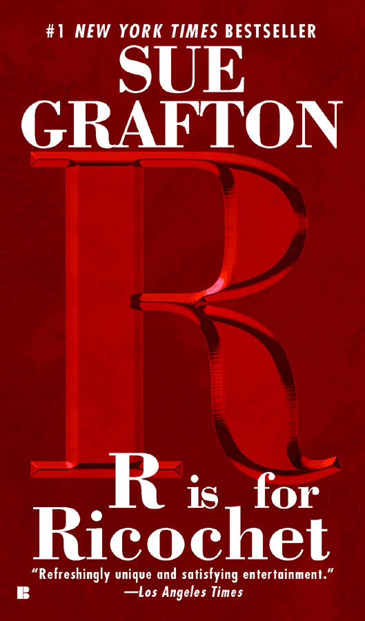 R Is For Ricochet By: Sue Grafton