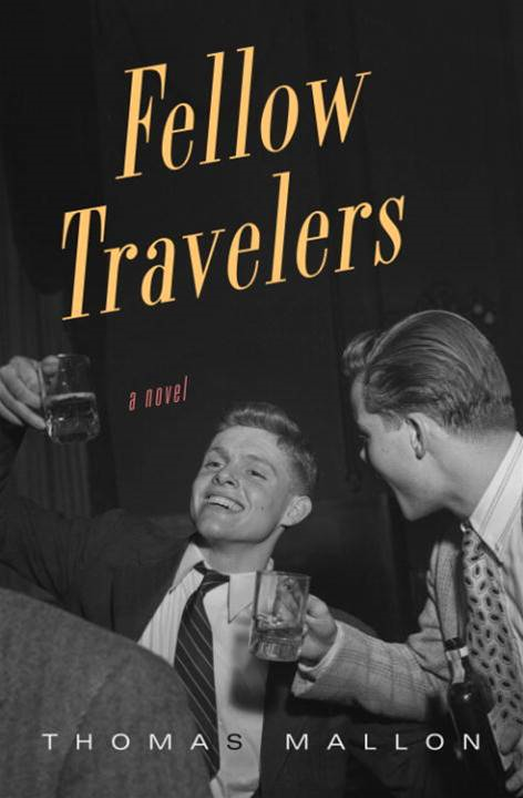 Fellow Travelers By: Thomas Mallon