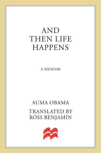 And Then Life Happens By: Auma Obama
