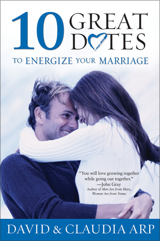 10 Great Dates to Energize Your Marriage By: David and Claudia   Arp