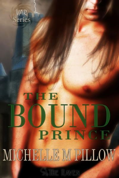 The Bound Prince (Lords of the Var 3) By: Michelle M. Pillow