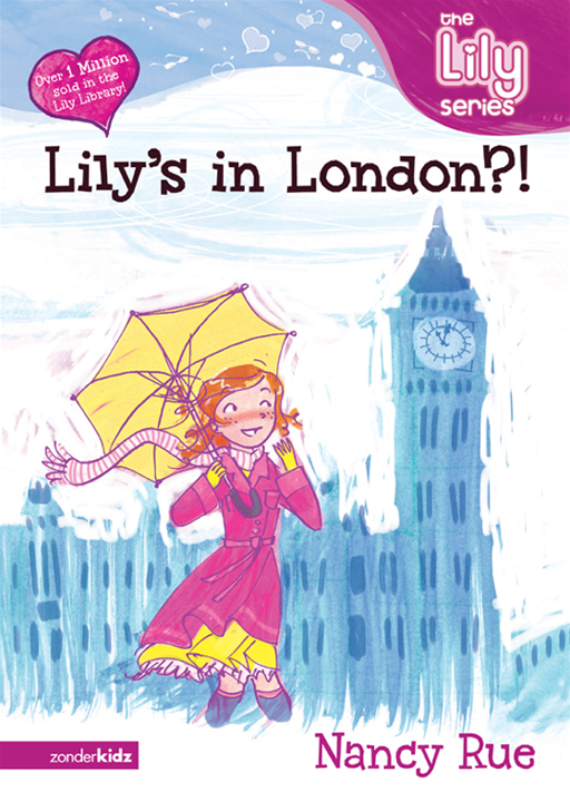 Lily's in London?! By: Nancy Rue