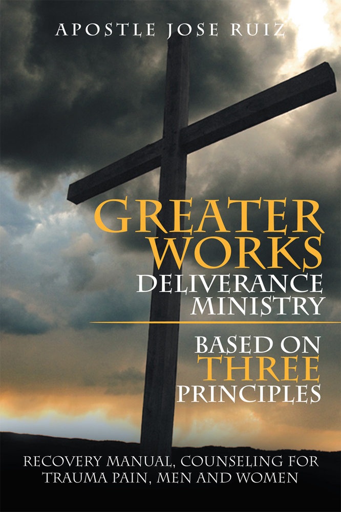 Greater Works Deliverance Ministry Based on Three Principles