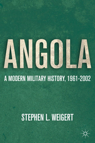 Angola A Modern Military History,  1961-2002