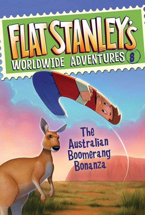 Flat Stanley's Worldwide Adventures #8: The Australian Boomerang Bonanza By: Jeff Brown,Macky Pamintuan