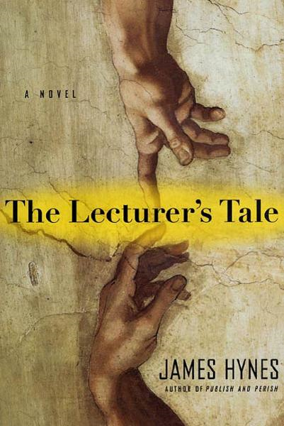 The Lecturer's Tale By: James Hynes