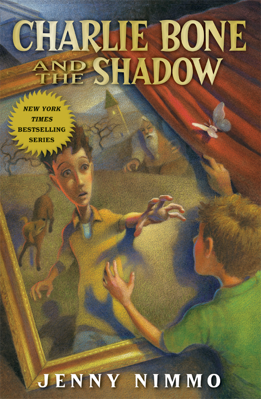 Children of the Red King #7: Charlie Bone and the Shadow By: Jenny Nimmo
