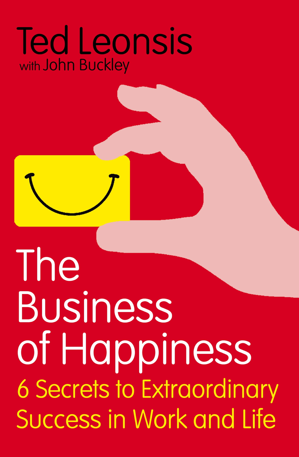 The Business of Happiness How Being Happy Can Help Build Your Career