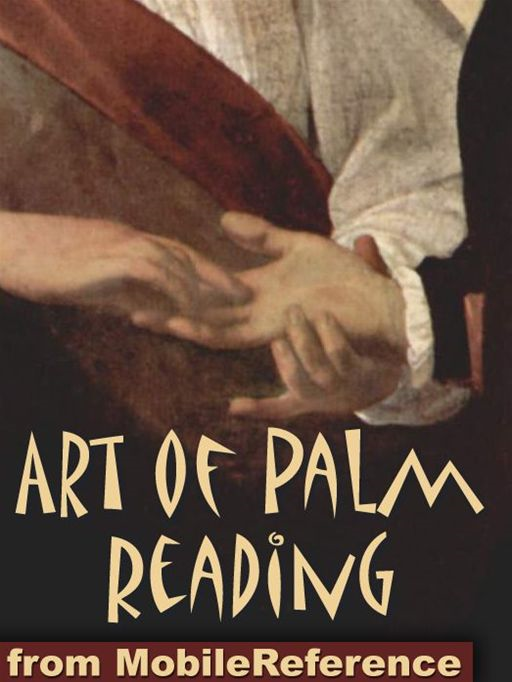 Art Of Palm Reading: (Also Known As Palmistry, Chiromancy, Cheiromancy, And Chirology)  (Mobi Health) By: MobileReference