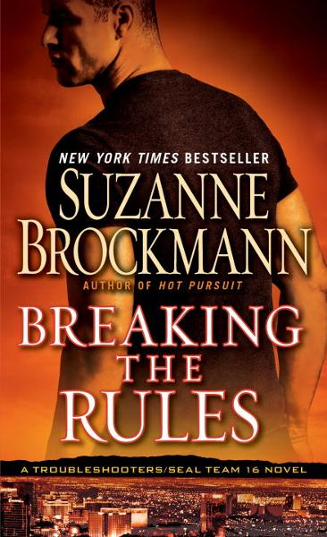 Breaking the Rules By: Suzanne Brockmann