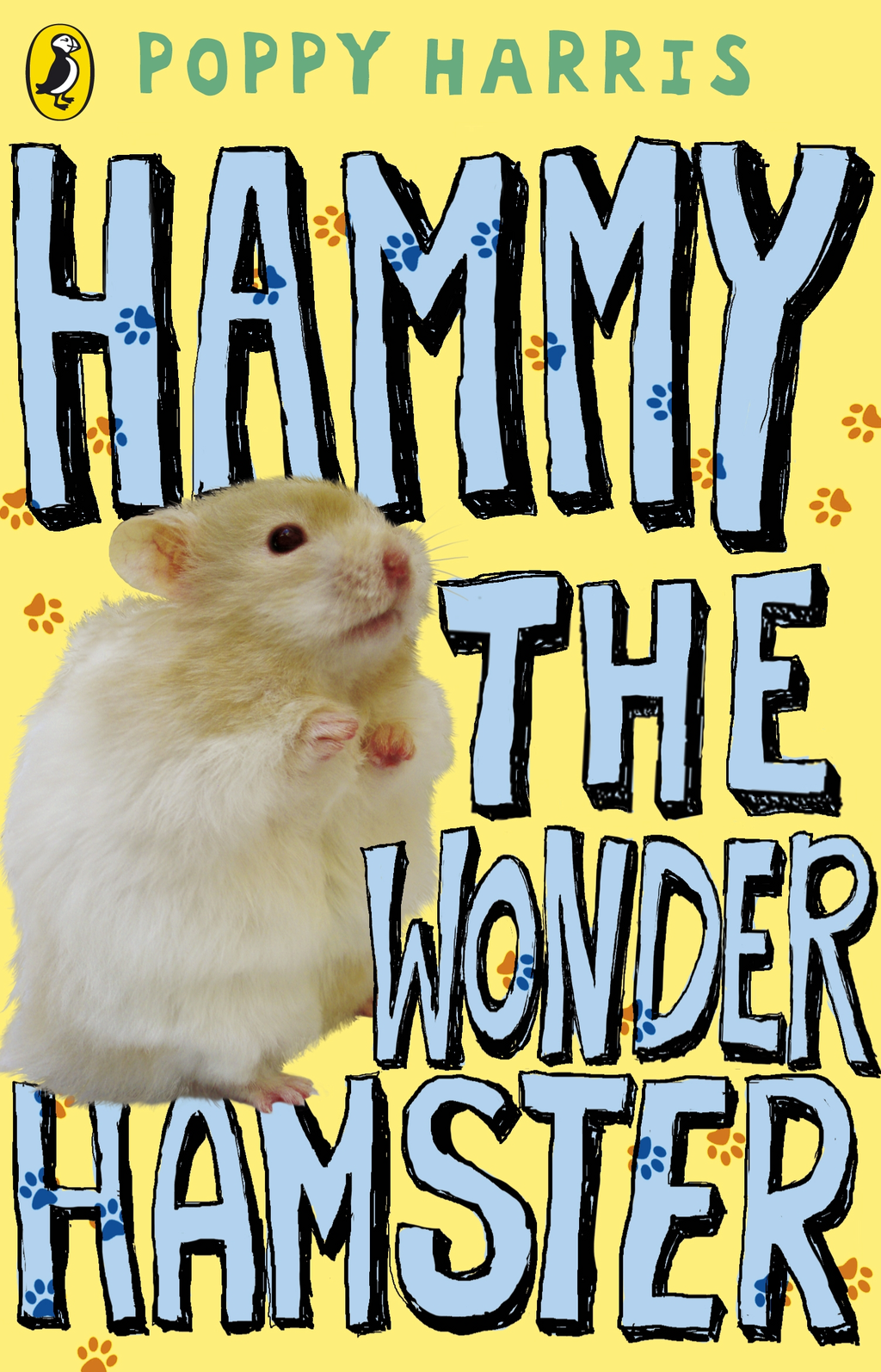 Hammy the Wonder Hamster By: Poppy Harris
