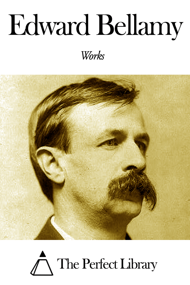 Works of Edward Bellamy