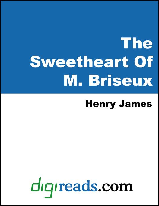 Henry James - The Sweetheart Of M. Briseux