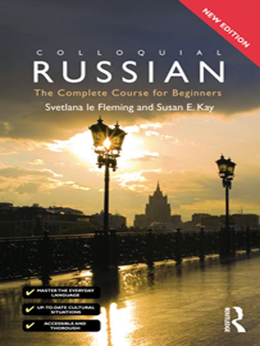 Colloquial Russian By: Susan Kay,Svetlana Le Fleming