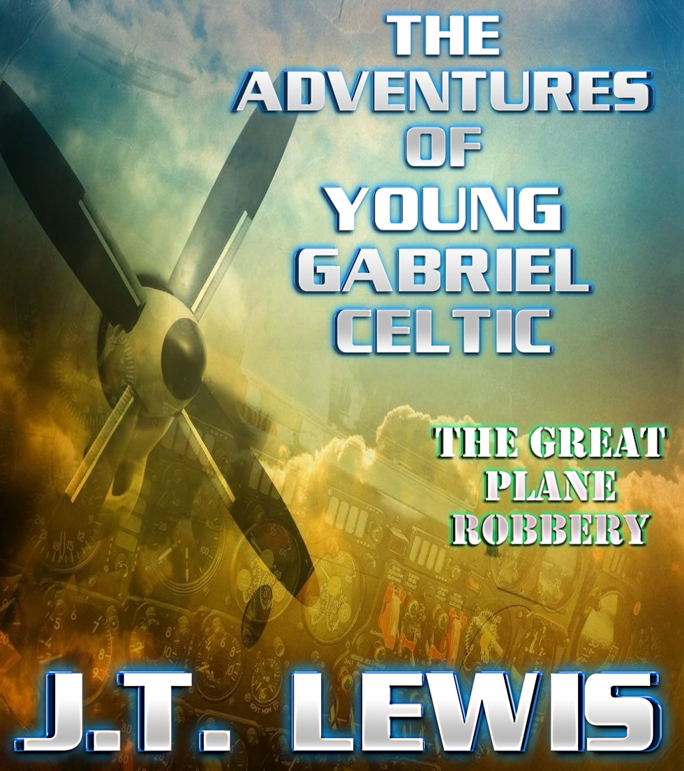 The Adventures of The Young Gabriel Celtic - The Great Plane Robbery