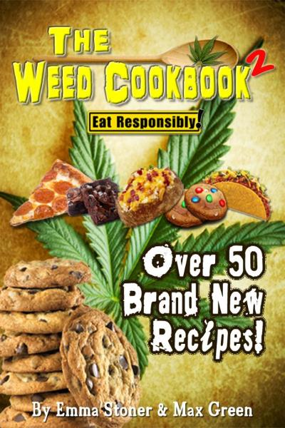 The Weed Cookbook 2 - Medical Marijuana Recipes, Cannabis Cooking Tips & Killer Brownies [HOLIDAY EDITION]