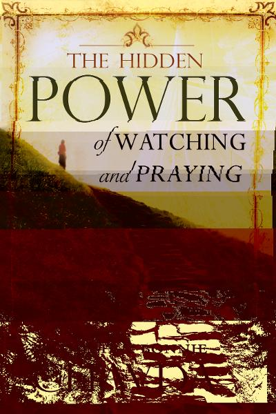 The Hidden Power of Watching and Praying By: Bonnie Chavda,Mahesh Chavda
