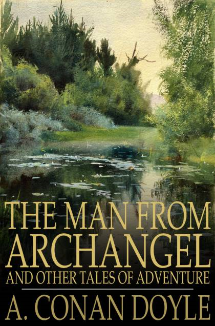 The Man from Archangel: and Other Tales of Adventure
