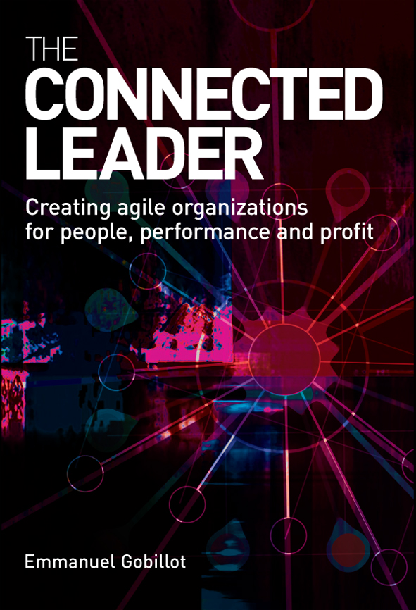 The Connected Leader: Creating Agile Organizations for People Performance and Profit