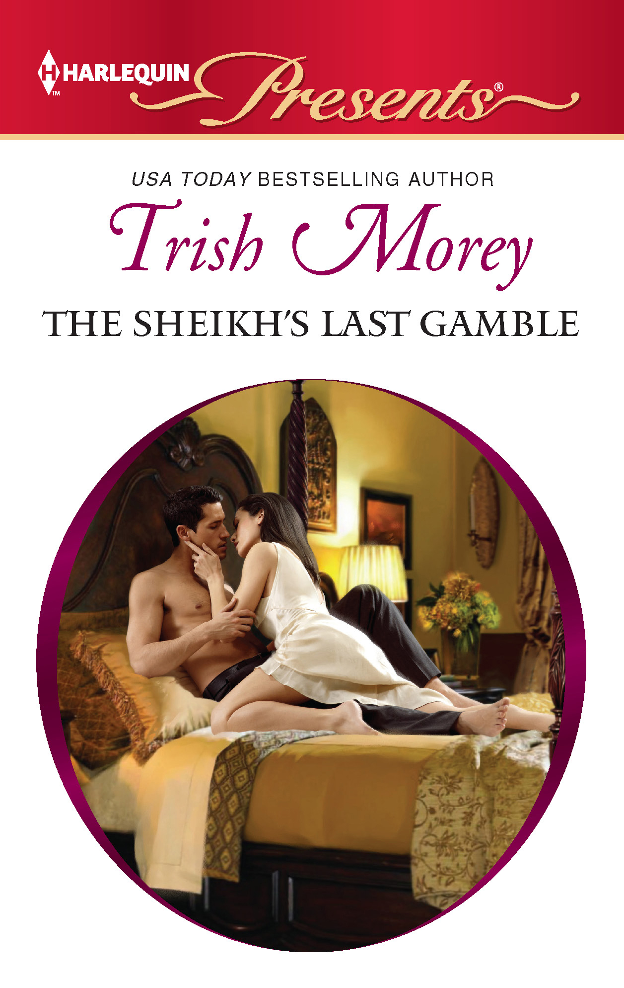 The Sheikh's Last Gamble By: Trish Morey