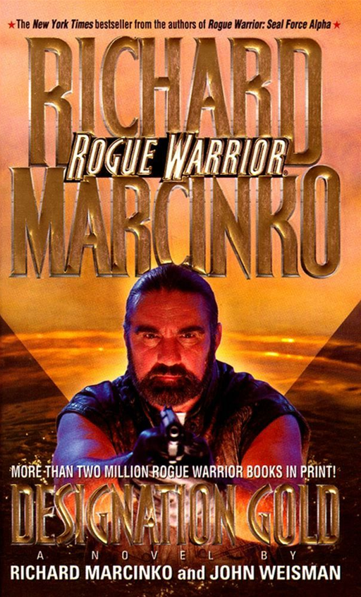 Designation Gold Rogue Warrior By: Richard Marcinko