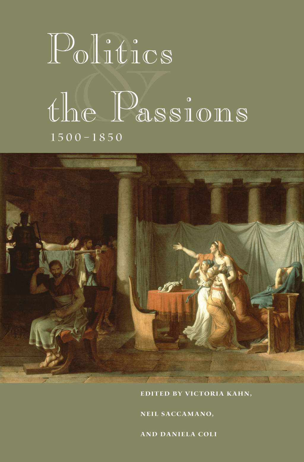 Politics and the Passions, 1500-1850 By: