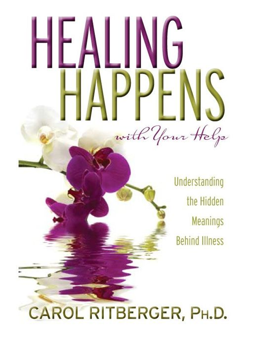 Healing Happens With Your Help By: Carol Ritberger