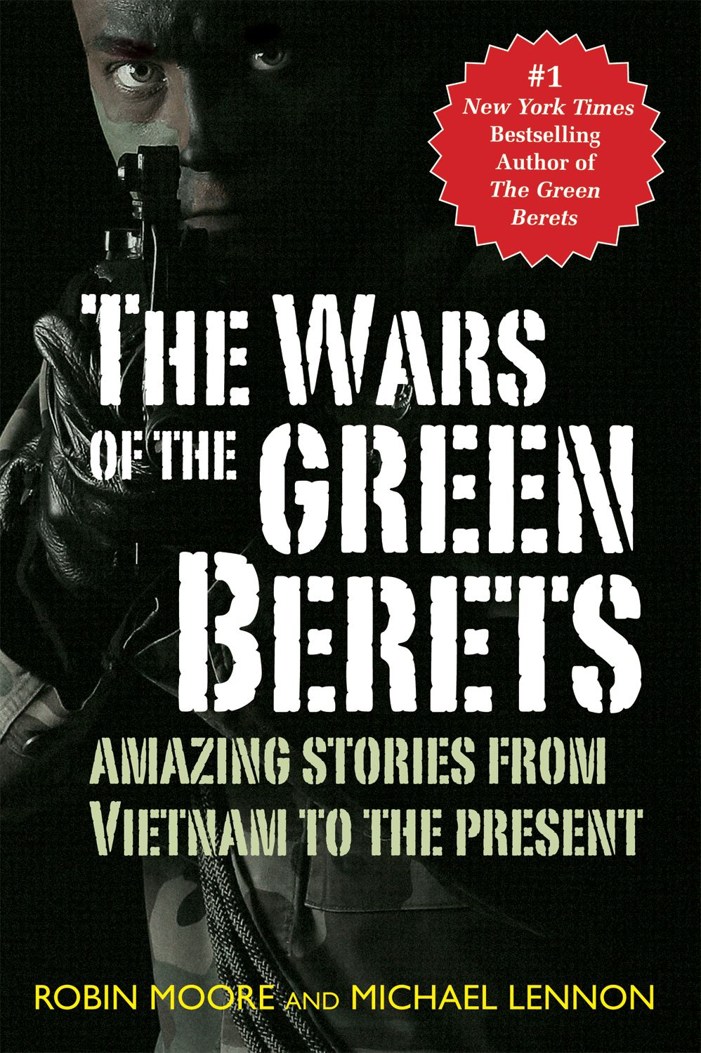 The Wars Of The Green Berets: Amazing Stories from Vietnam to the Present