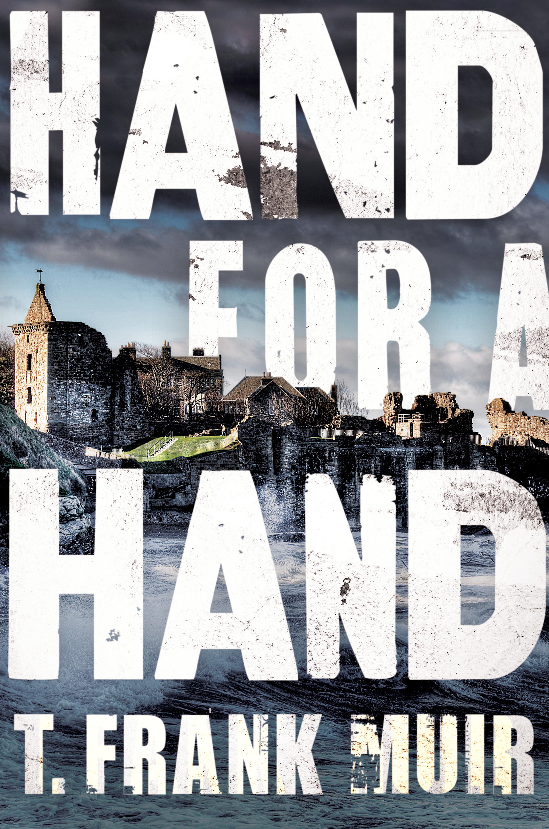 Hand for a Hand By: T. Frank Muir