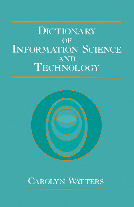 Dictionary of Information Science and Technology