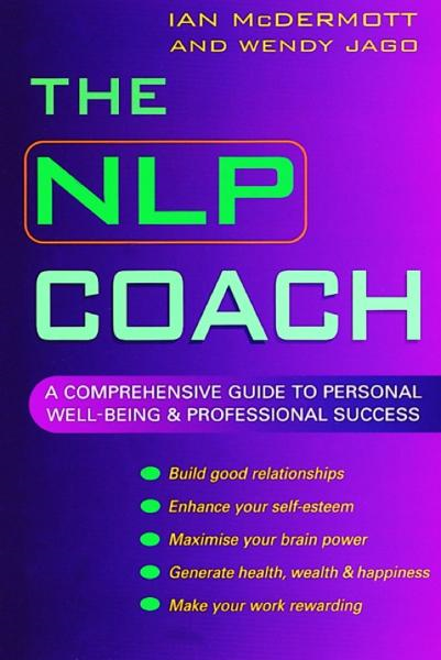 The NLP Coach By: Ian McDermott,Wendy Jago