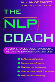 The NLP Coach A comprehensive guide to personal well-being & professional success