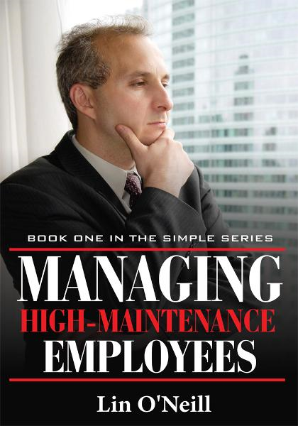Managing High-Maintenance Employees