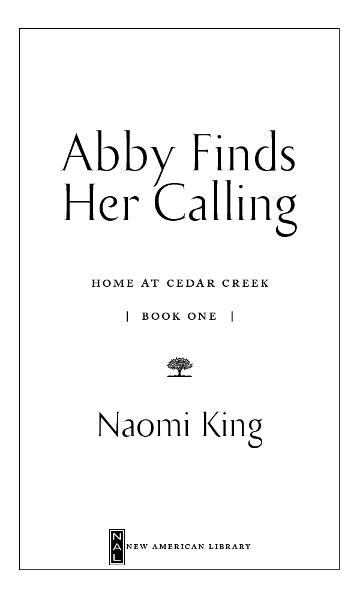 Abby Finds Her Calling By: Naomi King