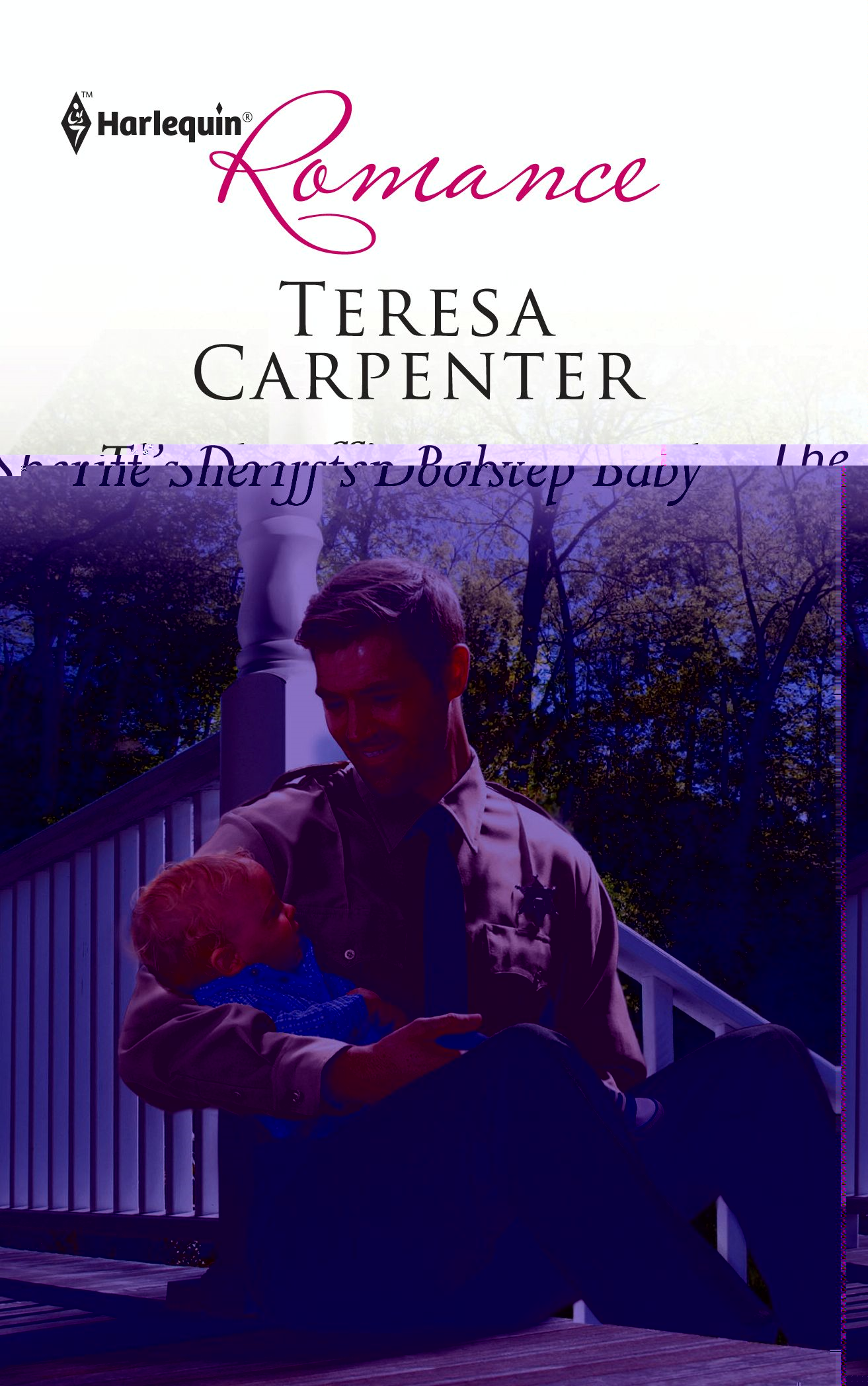 The Sheriff's Doorstep Baby By: Teresa Carpenter