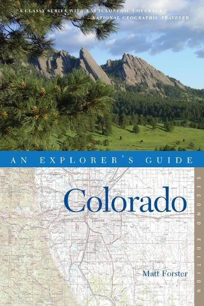 Explorer's Guide Colorado (Second Edition)  (Explorer's Complete) By: Matt Forster