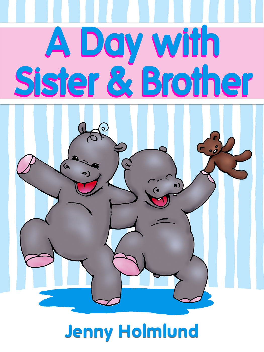 A Day with Sister & Brother By: Jenny Holmlund