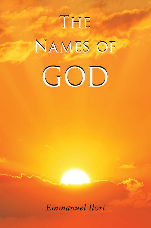 The Names of God: (I Am Who I Am) By: Emmanuel Oluwaseun Ilori
