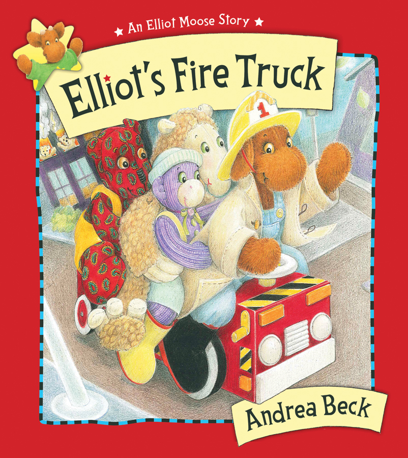 Elliot's Fire Truck By: Andrea Beck