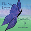 Fly, My Lupus Butterfly, Fly