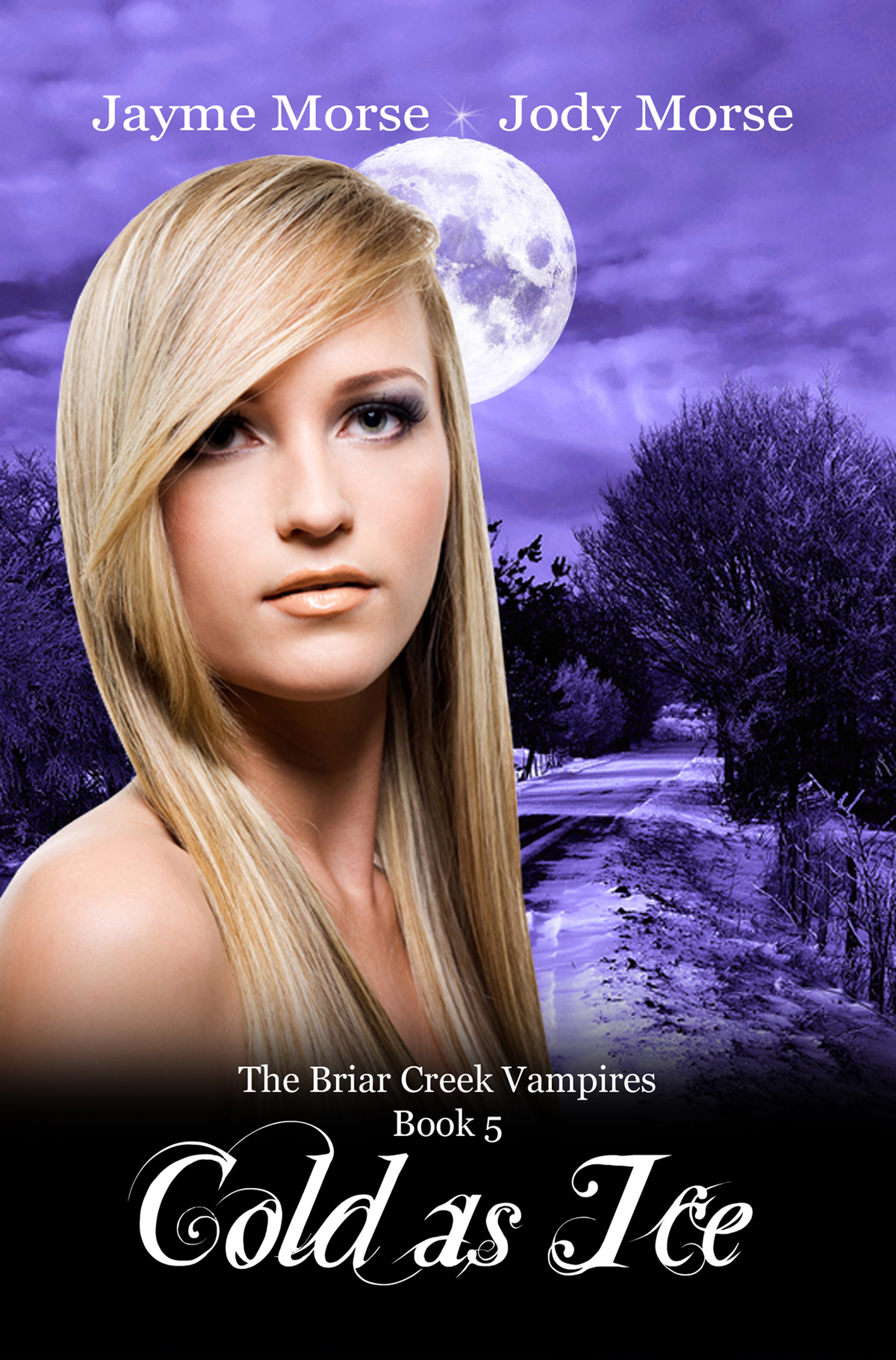 Cold as Ice (The Briar Creek Vampires, #5) by Jayme Morse & Jody Morse