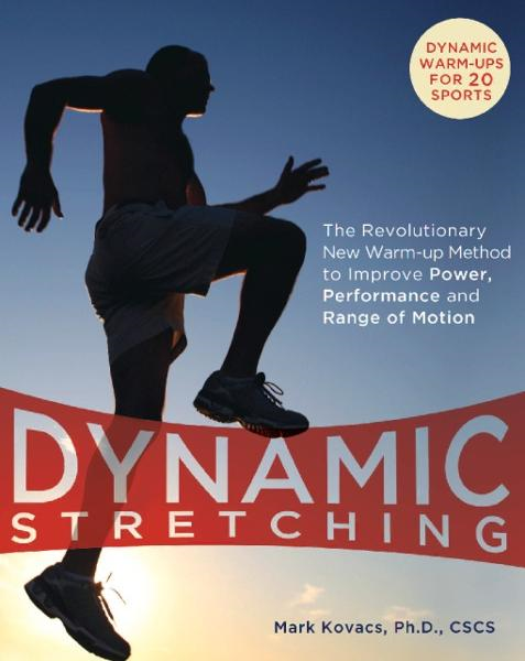 Dynamic Stretching By: Mark Kovacs
