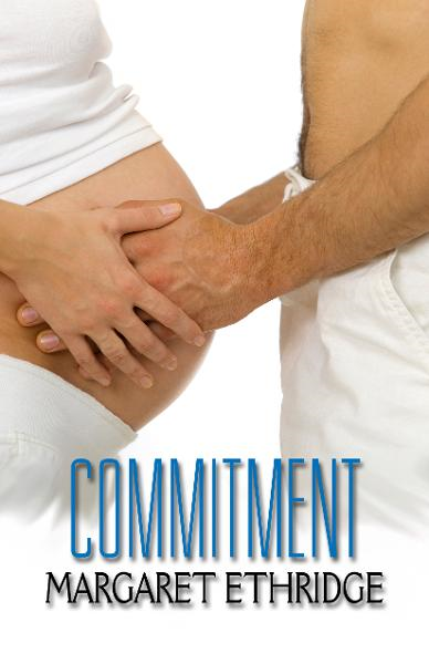 Commitment By: Margaret Ethridge